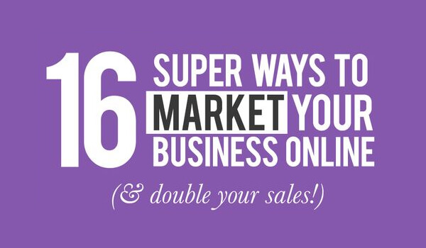 16-ways-to-market-your-business-online-double-your-sales