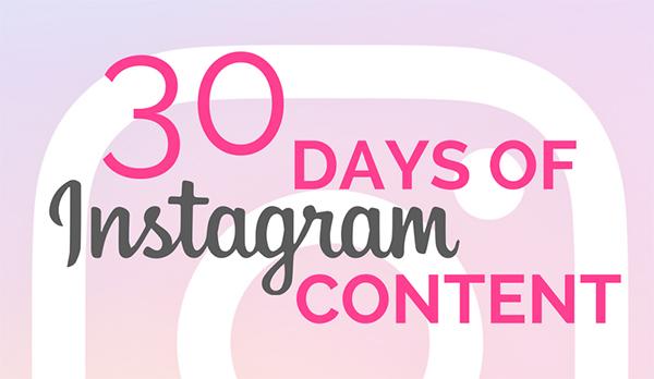30 days of Instagram content