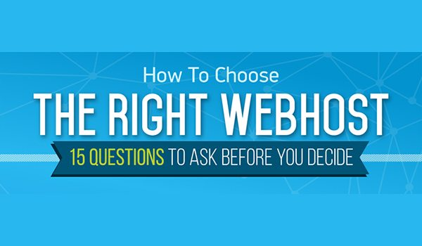 15 Questions You MUST Ask Before Choosing Your Web Host