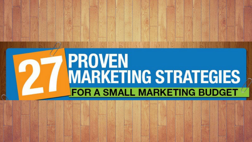 27 Marketing Strategies That Won't Break The Bank
