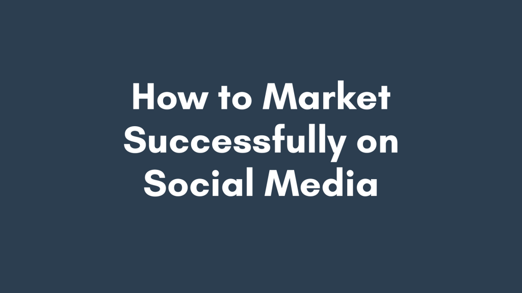 4 Step Guide To Social Media Marketing Success