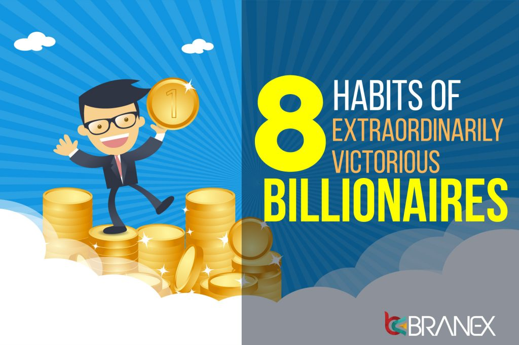 8 Habits of Highly Successful Billionaires
