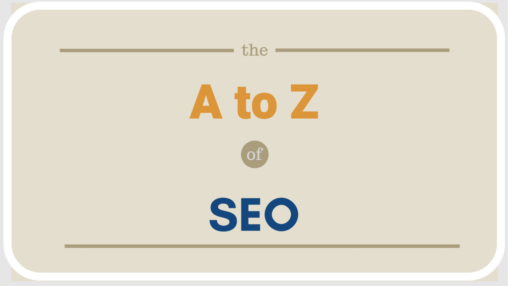 An A to Z Beginners Guide To SEO Terms