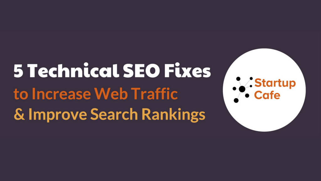5 Technical SEO Checklist To Help Improve Website Ranking