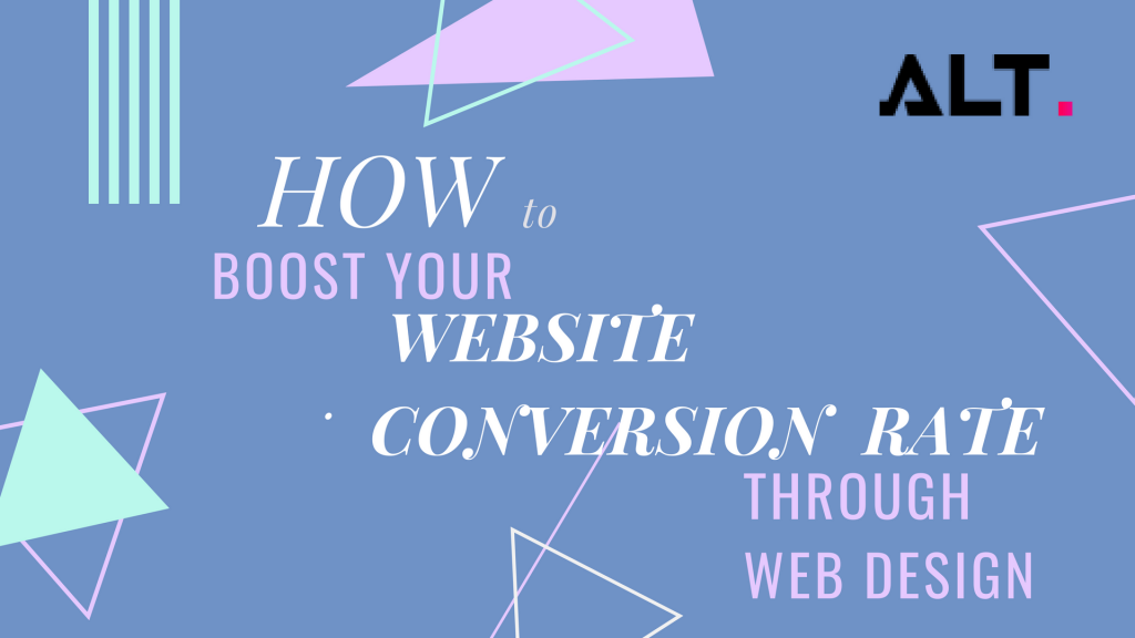 How To Boost Your Conversion Rates Using Good Web Design
