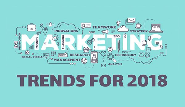 Top 5 Marketing Trends To Take Over 2018