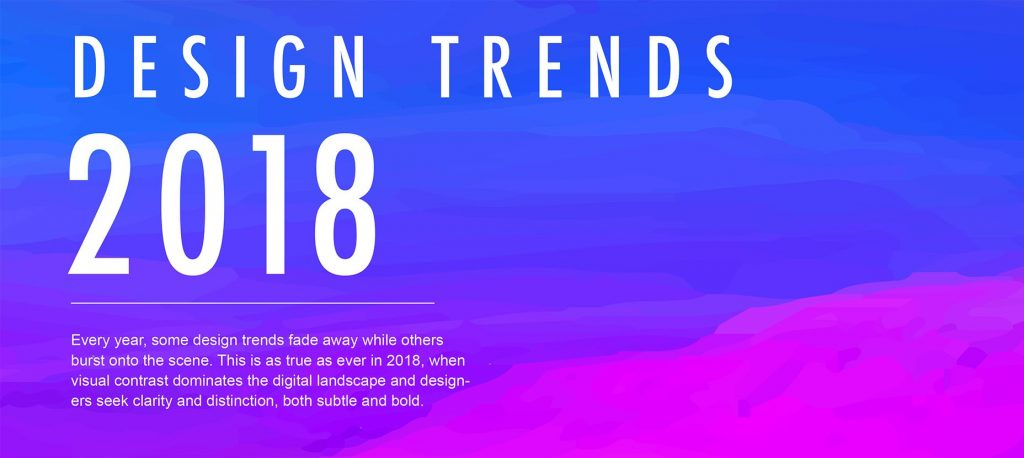 Guide: The Digital And Graphic Design Trends For 2018