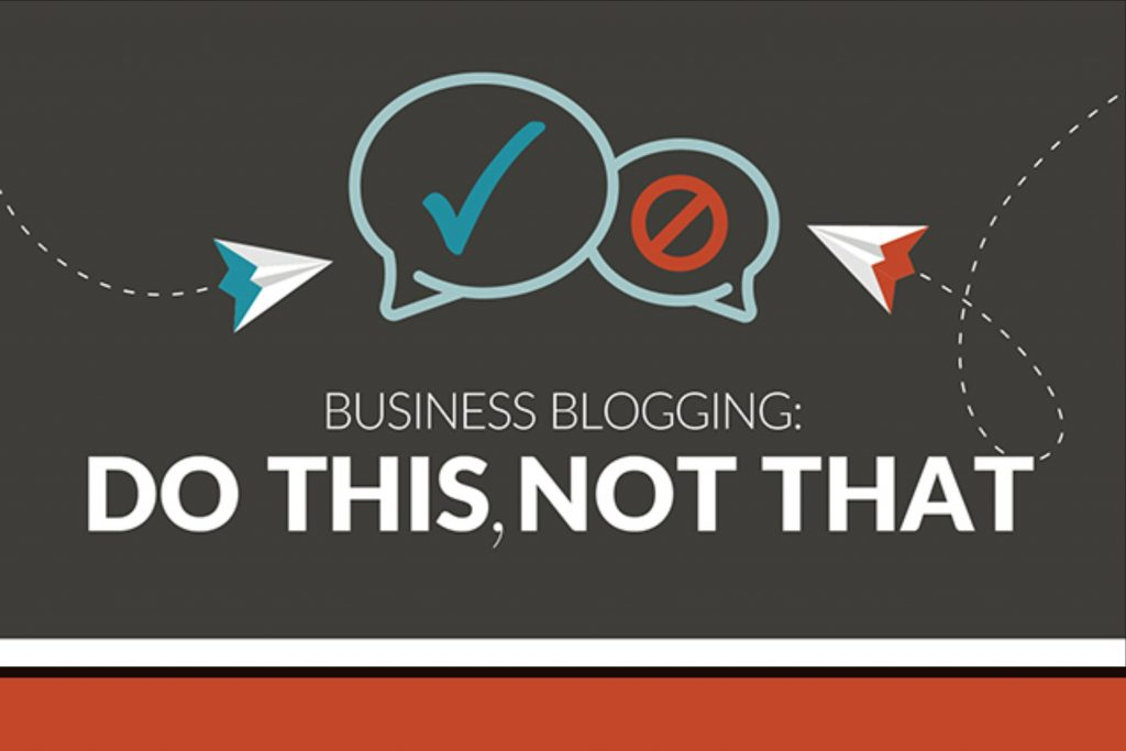 8 Essential Dos And Don'ts Of Business Blogging
