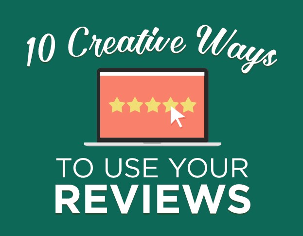 10 Creative Ways To Use Reviews To Boost Your Business Success