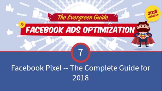Facebook Ads Optimization for 2018 using Facebook Pixels