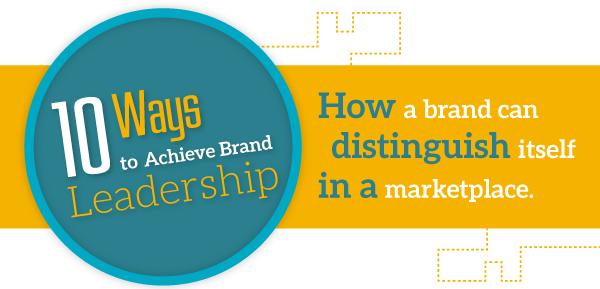 10 Creative Ways To Attain Brand Leadership