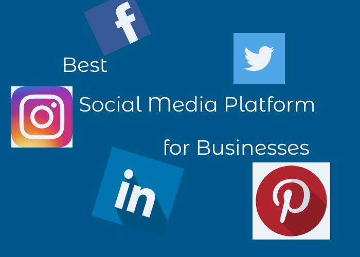 5 Best Social Media Platform for your business