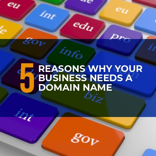 5 reasons why your business needs a domain name